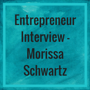 Entrepreneur Interview - Morissa Schwartz