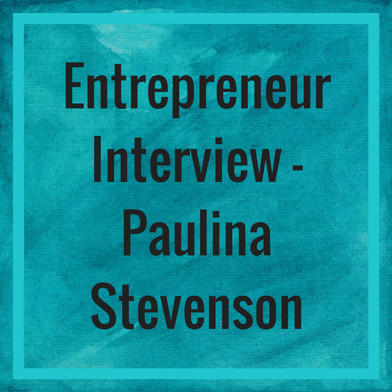 Entrepreneur Interview - Paulina Stevenson