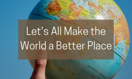 Let's All Make the World a Better Place