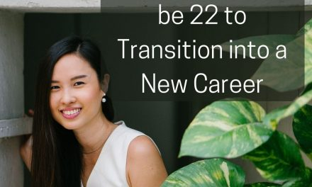 You Don't Have to be 22 to Transition into a New Career