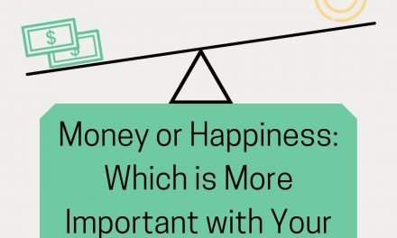 Money or Happiness: Which is More Important with Your Career?