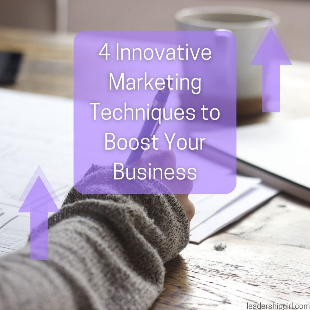 """4 Innovative Marketing Techniques to Boost Your Business"" Writing"