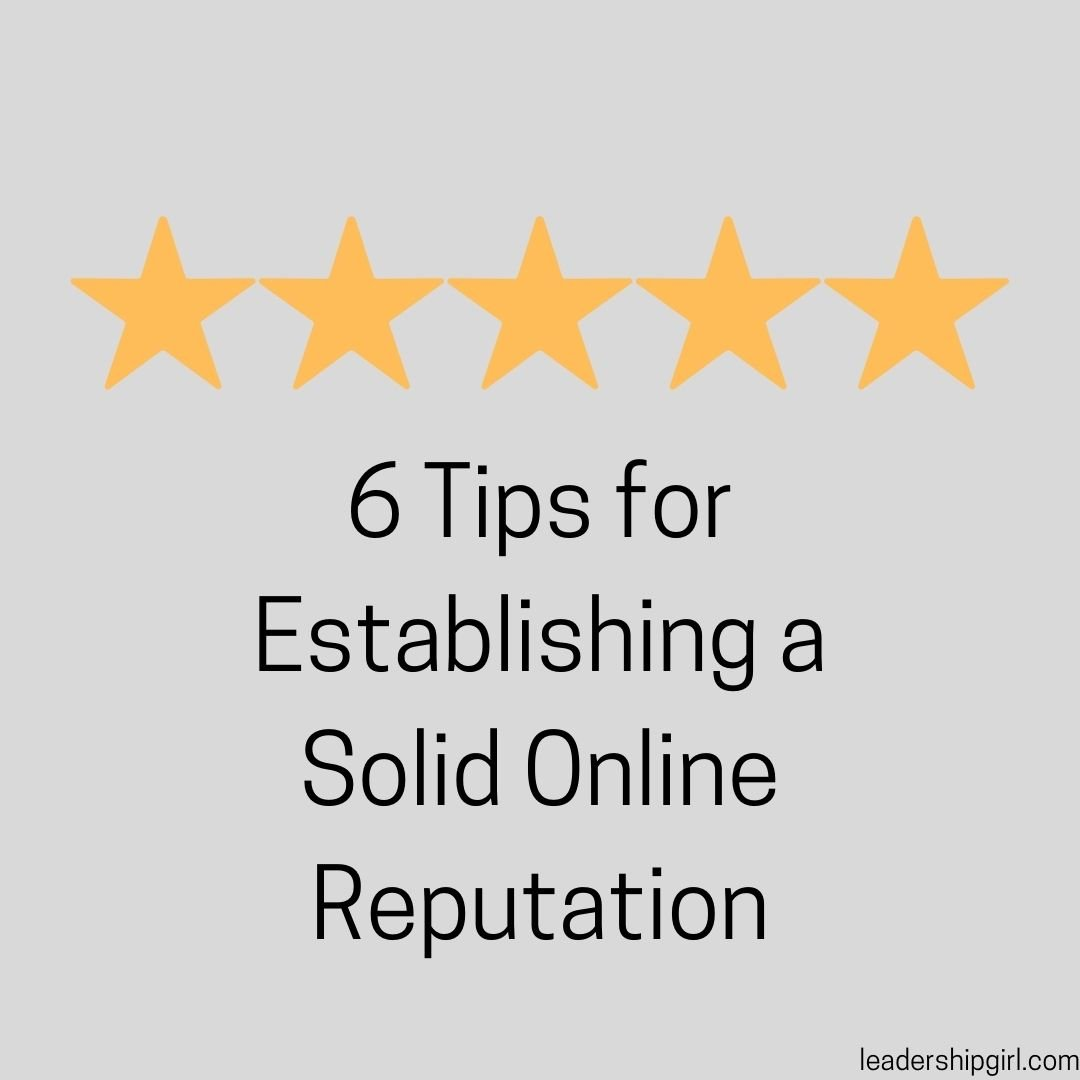 6 Tips for Establishing a Solid Online Reputation