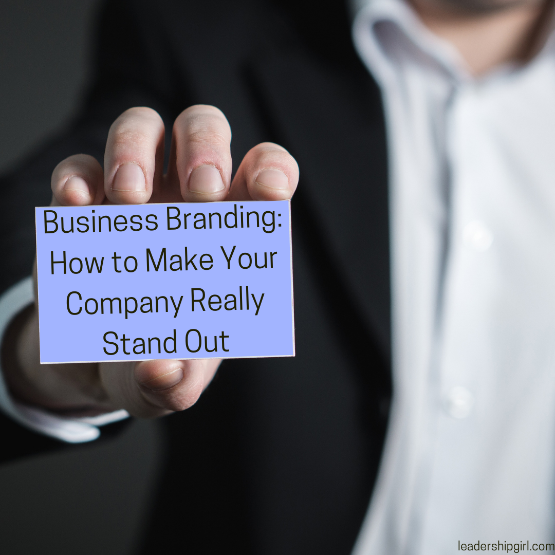 Business Branding: How to Make Your Company Really Stand Out