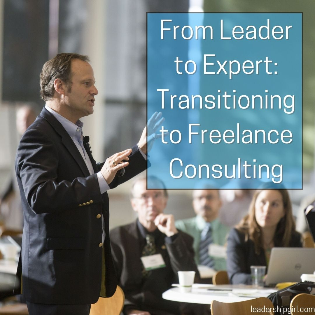 From Leader to Expert: Transitioning to Freelance Consulting