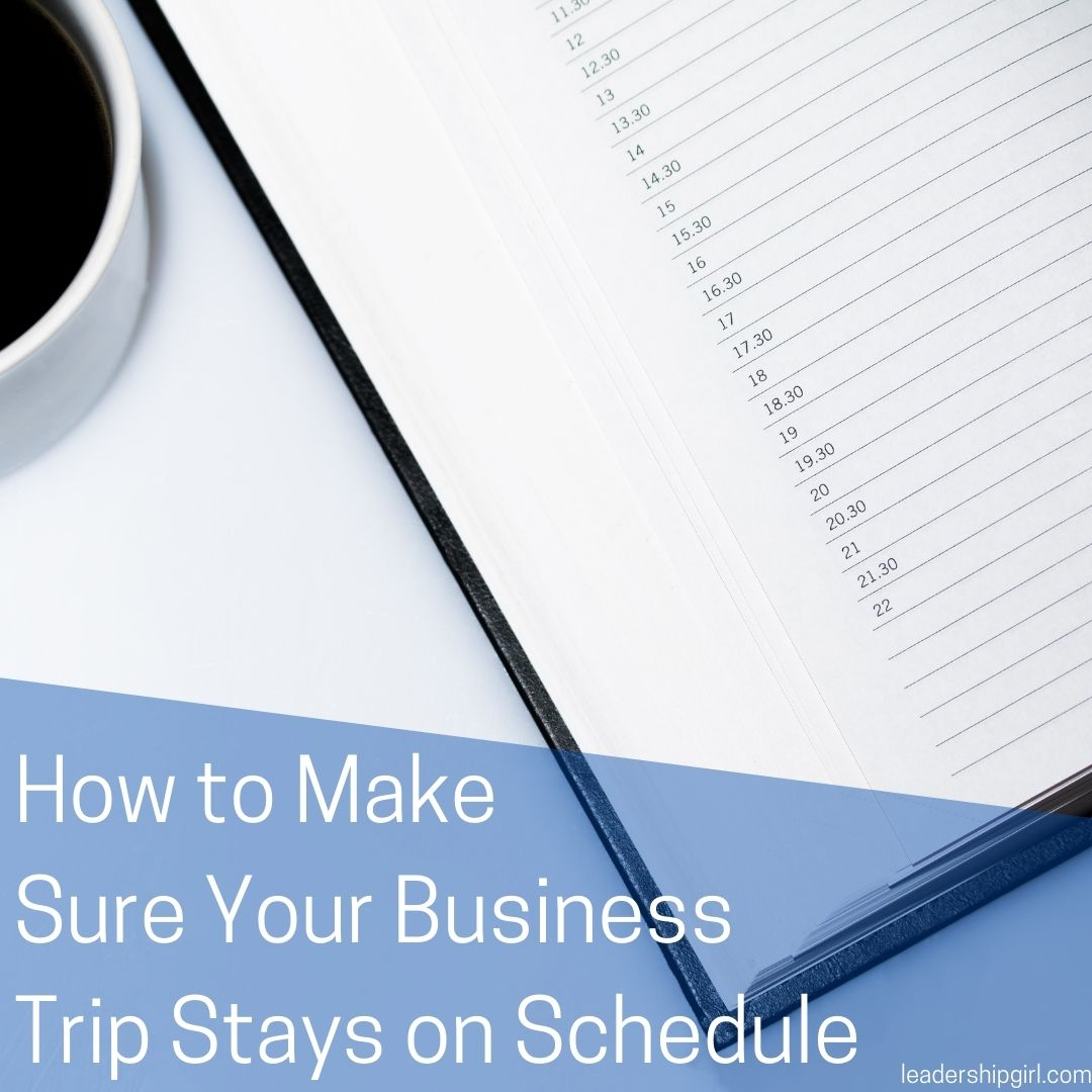 How to Make Sure Your Business Trip Stays on Schedule