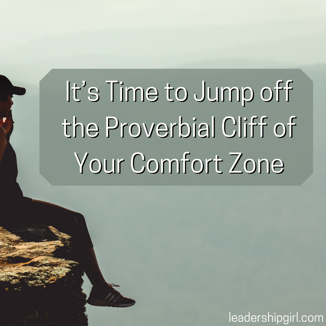 It's Time to Jump off the Proverbial Cliff of Your Comfort Zone