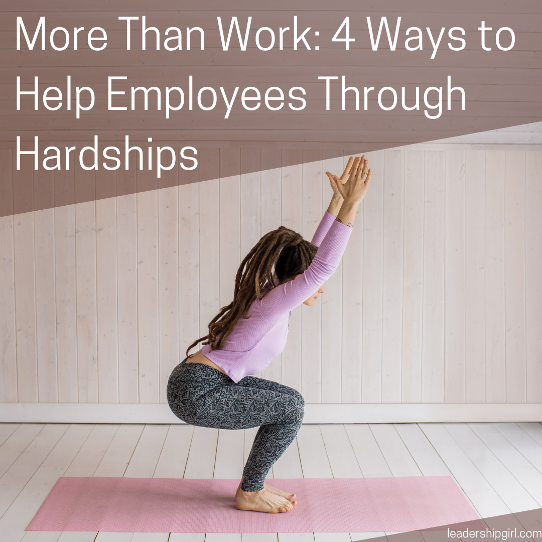 More Than Work: 4 Ways to Help Employees Through Hardships