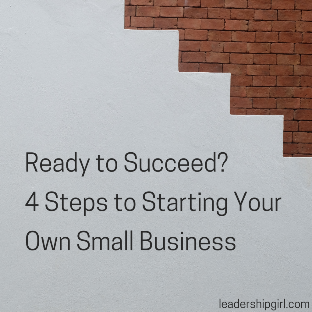 """Ready to Succeed? 4 Steps to Starting Your Own Small Business"" Stairs"