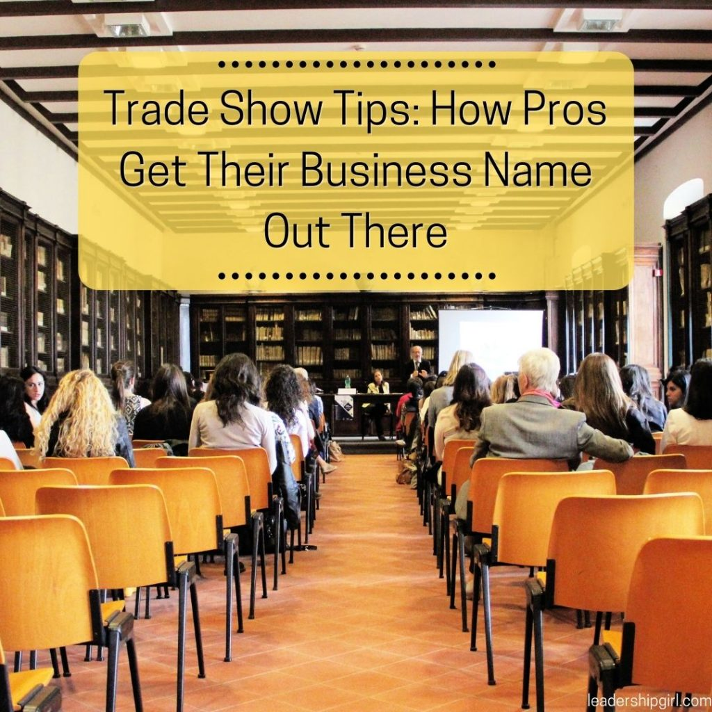 """""""Trade Show Tips: How Pros Get Their Business Name Out There"""" Convention"""