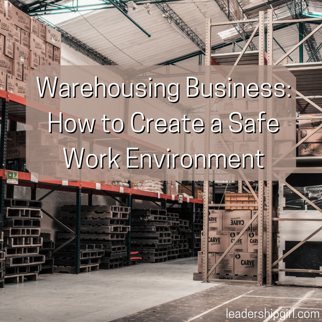"""Warehousing Business: How to Create a Safe Work Environment"" Warehouse"