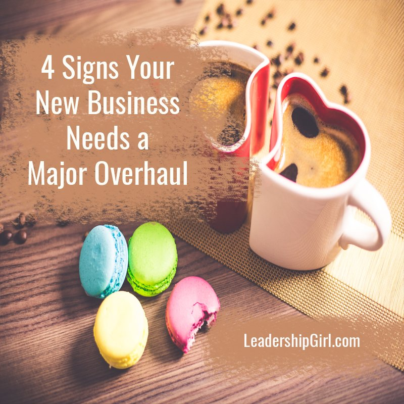 4 Signs Your New Business Needs a Major Overhaul