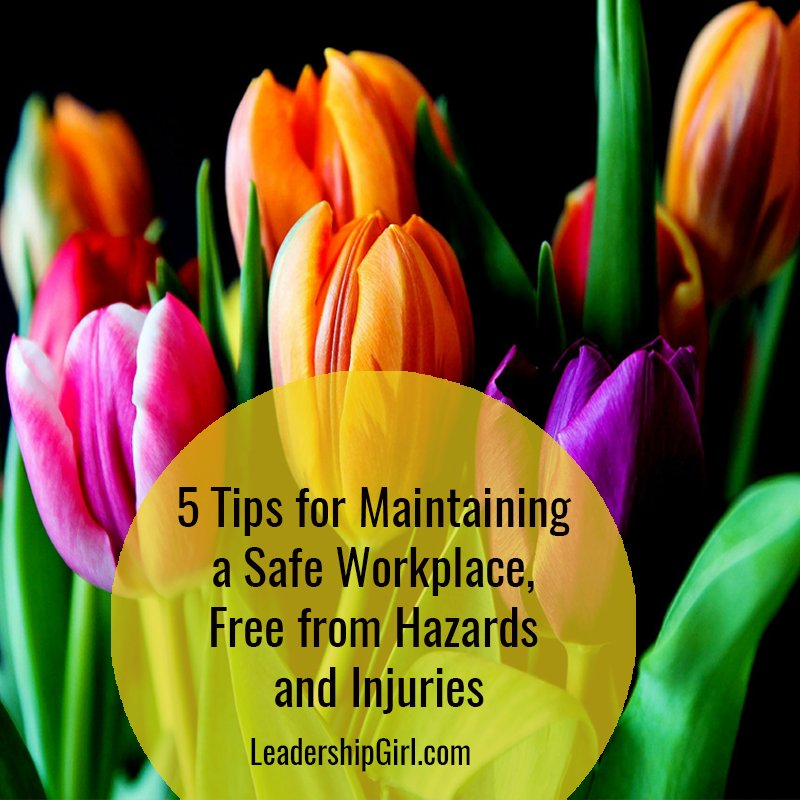 5 Tips for Maintaining a Safe Workplace, Free from Hazards and Injuries