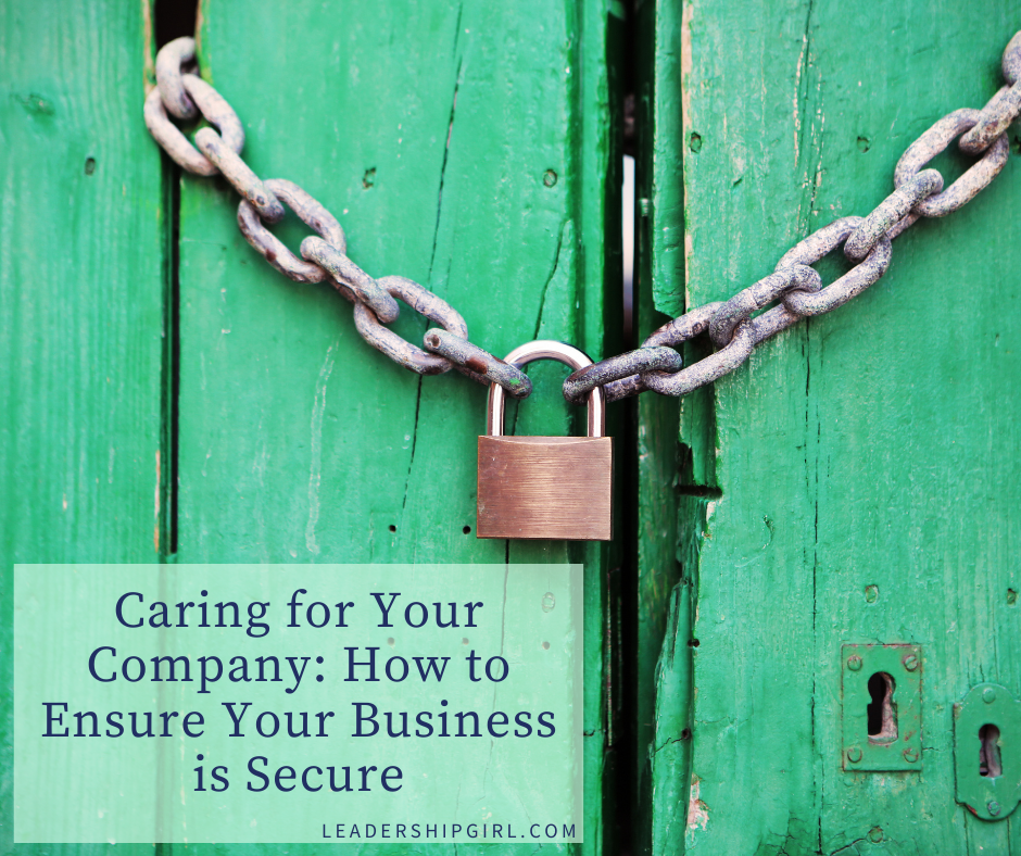 Caring for Your Company: How to Ensure Your Business is Secure