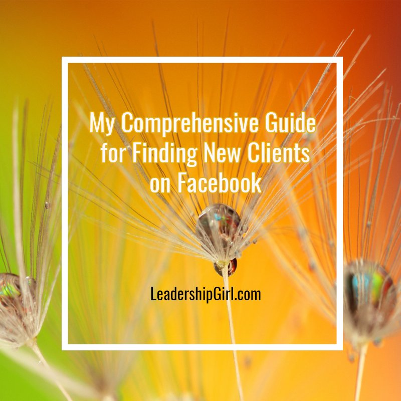 My Comprehensive Guide for Finding New Clients on Facebook