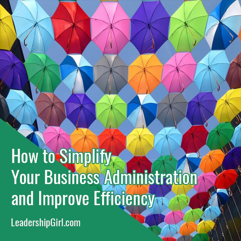 How to Simplify Your Business Administration and Improve Efficiency