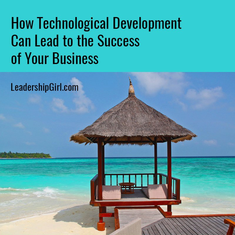 How Technological Development Can Lead to the Success of Your Business