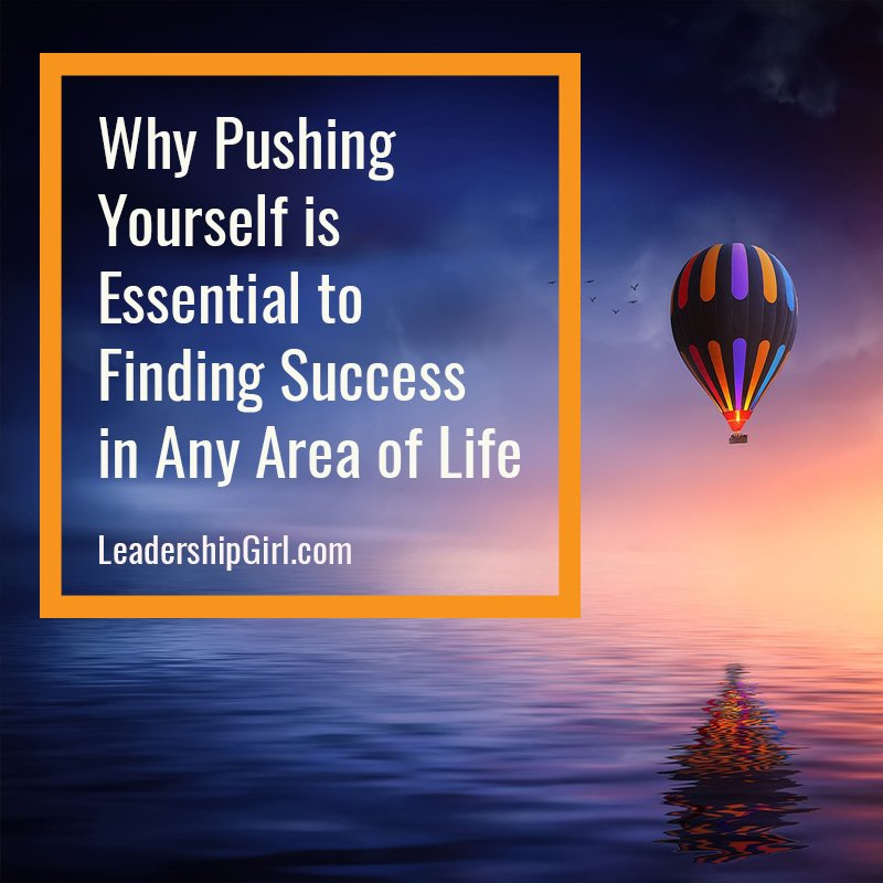 Why Pushing Yourself is Essential to Finding Success in Any Area of Life