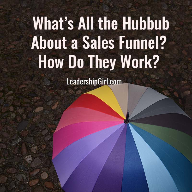 """What's All the Hubbub About a Sales Funnel? How Do They Work?"" Rainbow Umbrella"