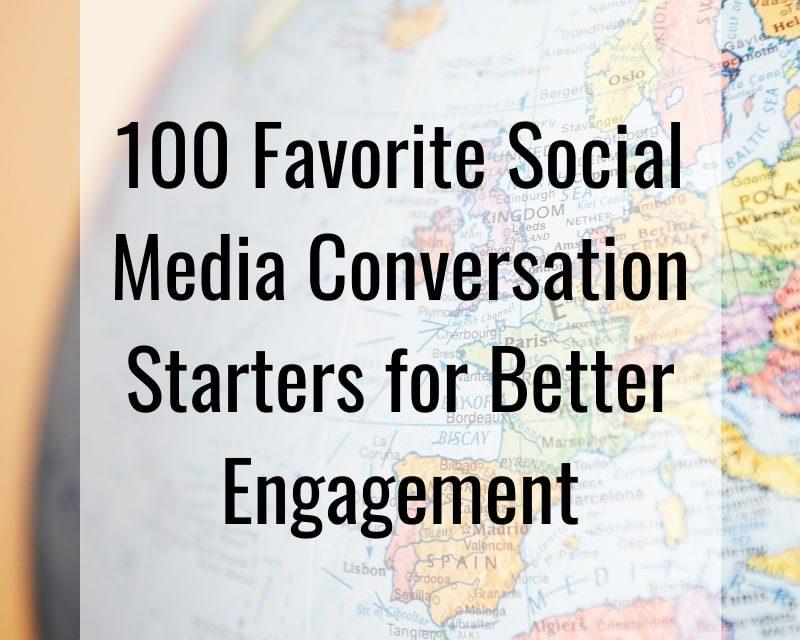 100 Favorite Social Media Conversation Starters for Better Engagement
