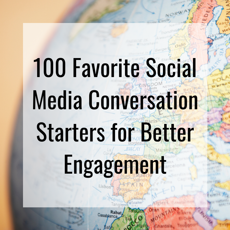 """100 Favorite Social Media Conversation Starters for Better Engagement"" Globe"