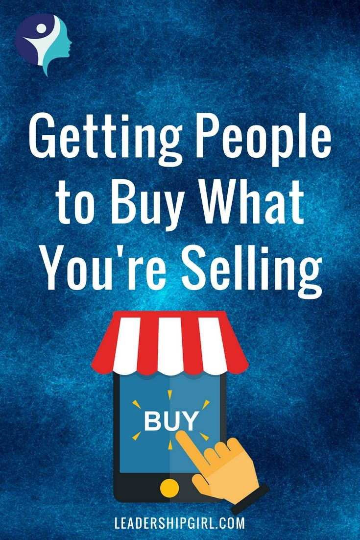 Getting people to buy what you're selling