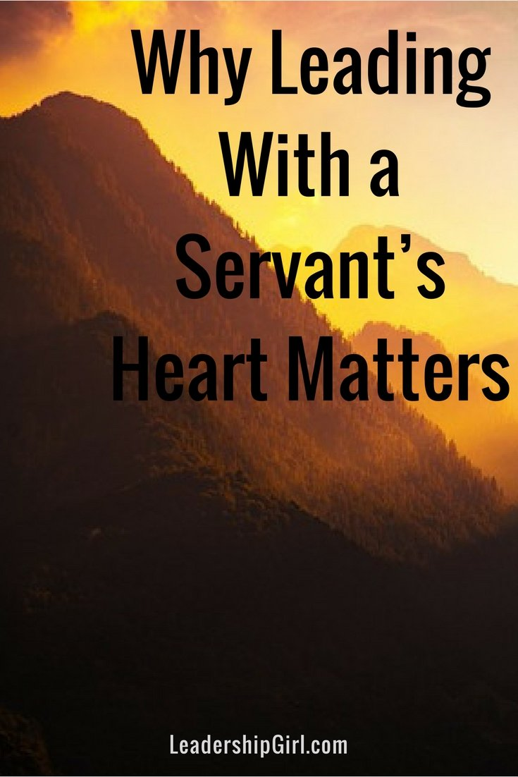Why Leading With a Servant's Heart Should Matter to You