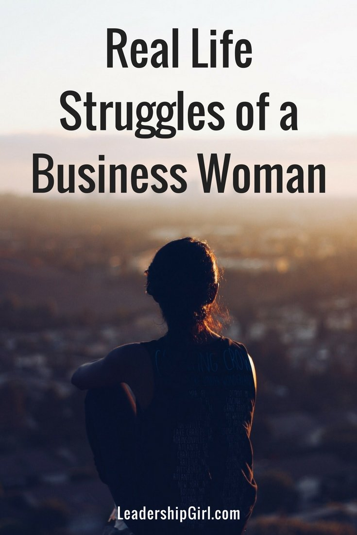 Real Life Struggles of a Business Woman That No One Talks About