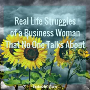 Real Life Struggles of a Business Woman that No-One talks about