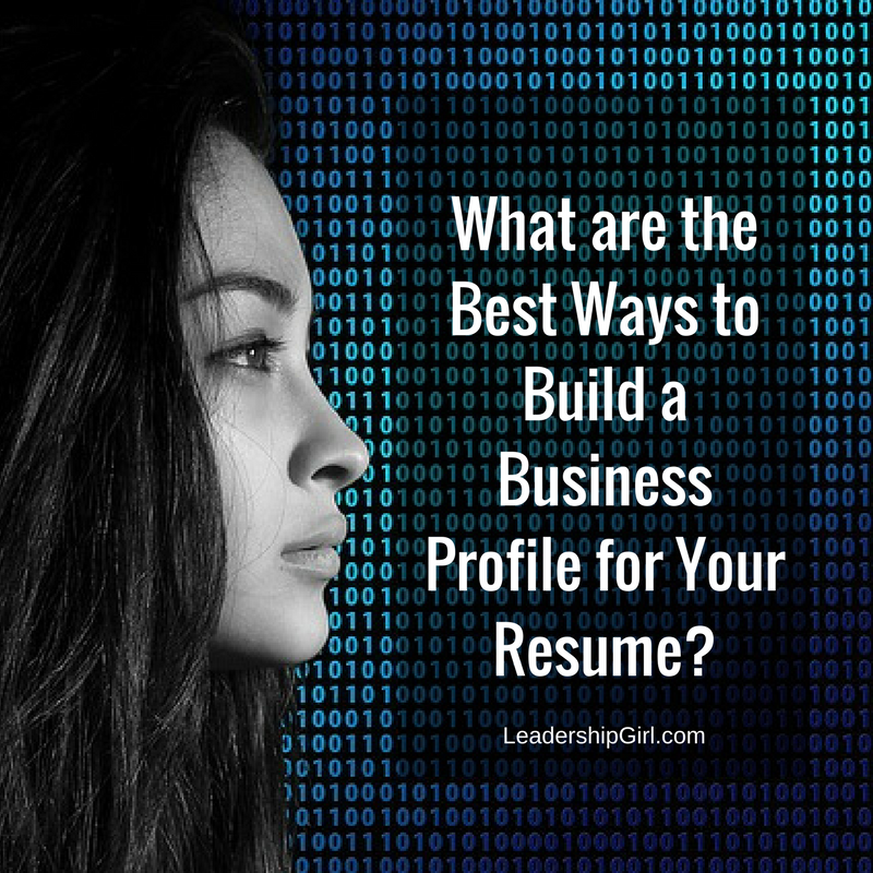 What are the best ways to build a business profile for your resume?