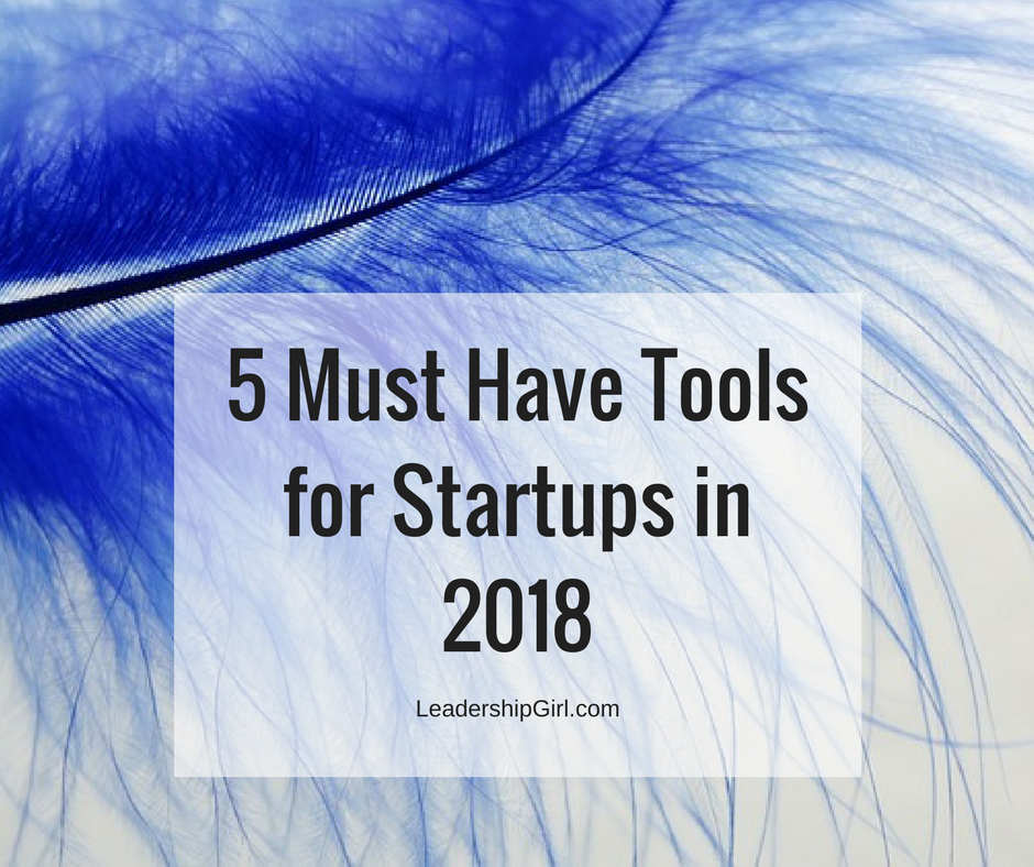 5 Must Have Tools for Startups in 2018