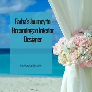 Farha's Journey to Becoming an Interior Designer