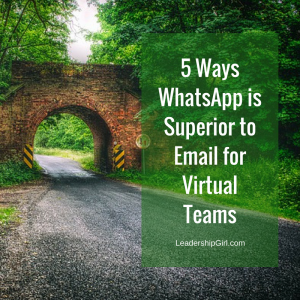 5 Ways WhatsApp is Superior to Email for Virtual Teams