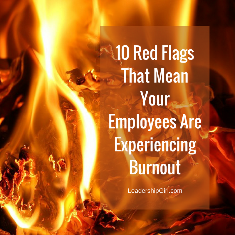 10 Red Flags That Mean Your Employees Are Experiencing Burnout