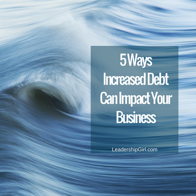 """5 Ways Increased Debt Can Impact Your Business"" Waves"