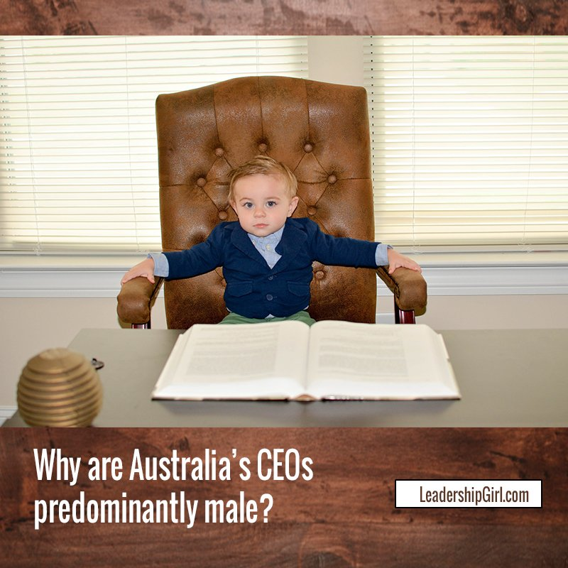 Why are Australia's CEOs predominantly male?