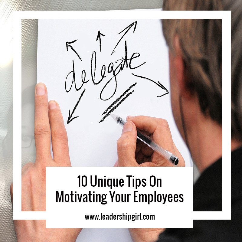 """10 Unique Tips On Motivating Your Employees"" Delegating Graphic"