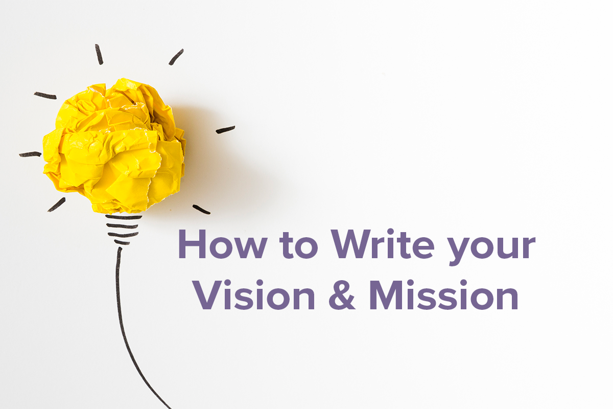 How to Write your Vision & Mission for Success in your Business