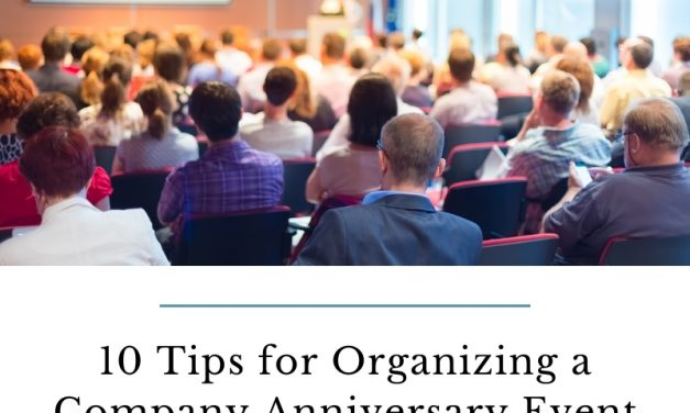 10 Tips for Organizing a Company Anniversary Event