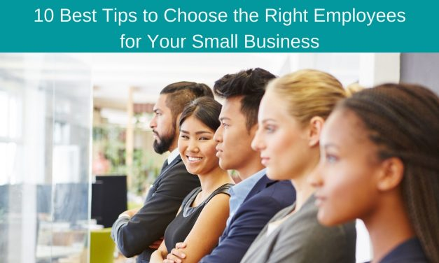 10 Best Tips to Choose the Right Employees for Your Small Business