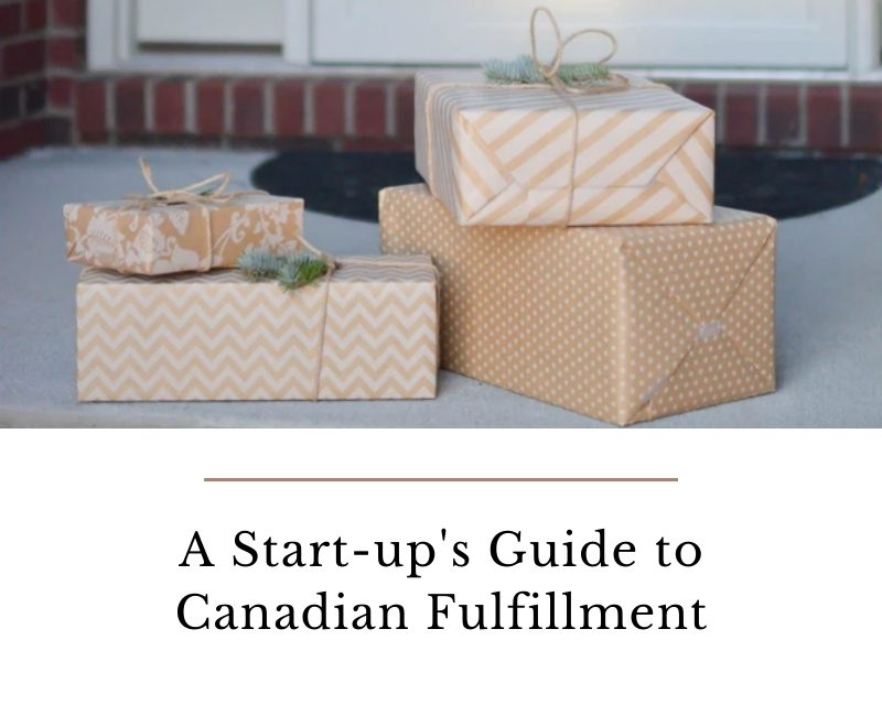 A Start-up's Guide to Canadian Fulfillment