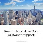 Does IncNow Have Good Customer Support?