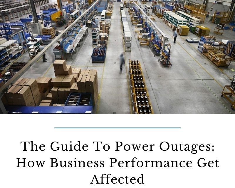 The Guide To Power Outages: How Business Performance Get Affected