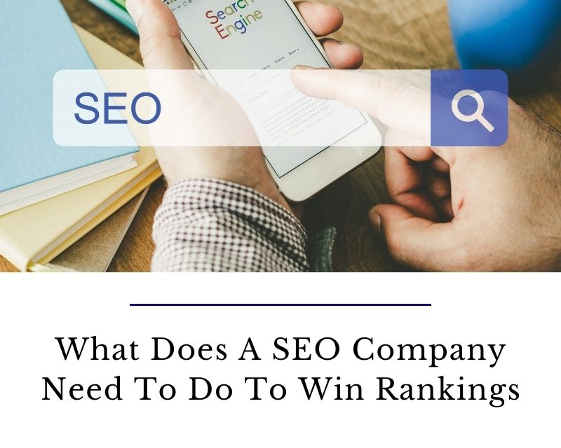 What Does A SEO Company Need To Do To Win Rankings