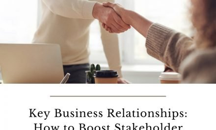 Key Business Relationships: How to Boost Stakeholder Relationships