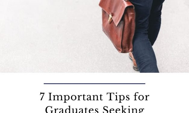 7 Important Tips for Graduates Seeking Employment