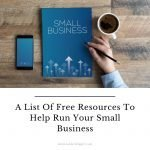 A List Of Free Resources To Help Run Your Small Business