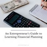 An Entrepreneur's Guide to Learning Financial Planning