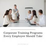Corporate Training Programs Every Employee Should Take